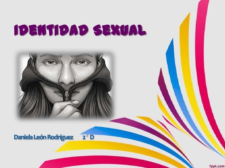 Identidad SexualDaniela León Rodríguez   2 D