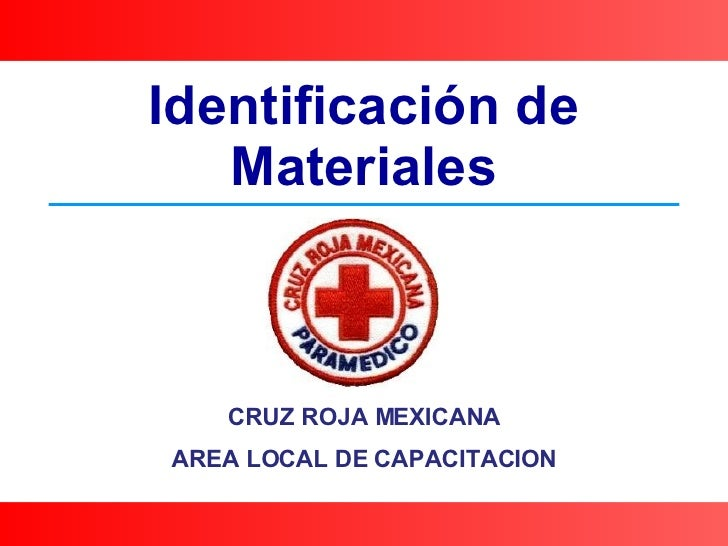 Identificación de Materiales CRUZ ROJA MEXICANA AREA LOCAL DE CAPACITACION