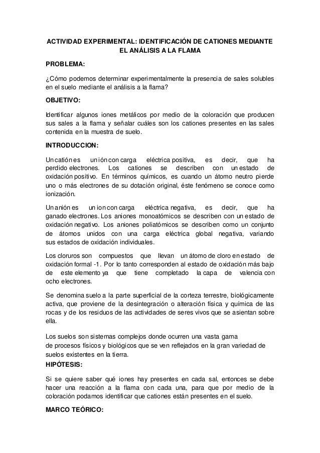 ACTIVIDAD EXPERIMENTAL: IDENTIFICACIÓN DE CATIONES MEDIANTE EL ANÁLISIS A LA FLAMA PROBLEMA: ¿Cómo podemos determinar expe...