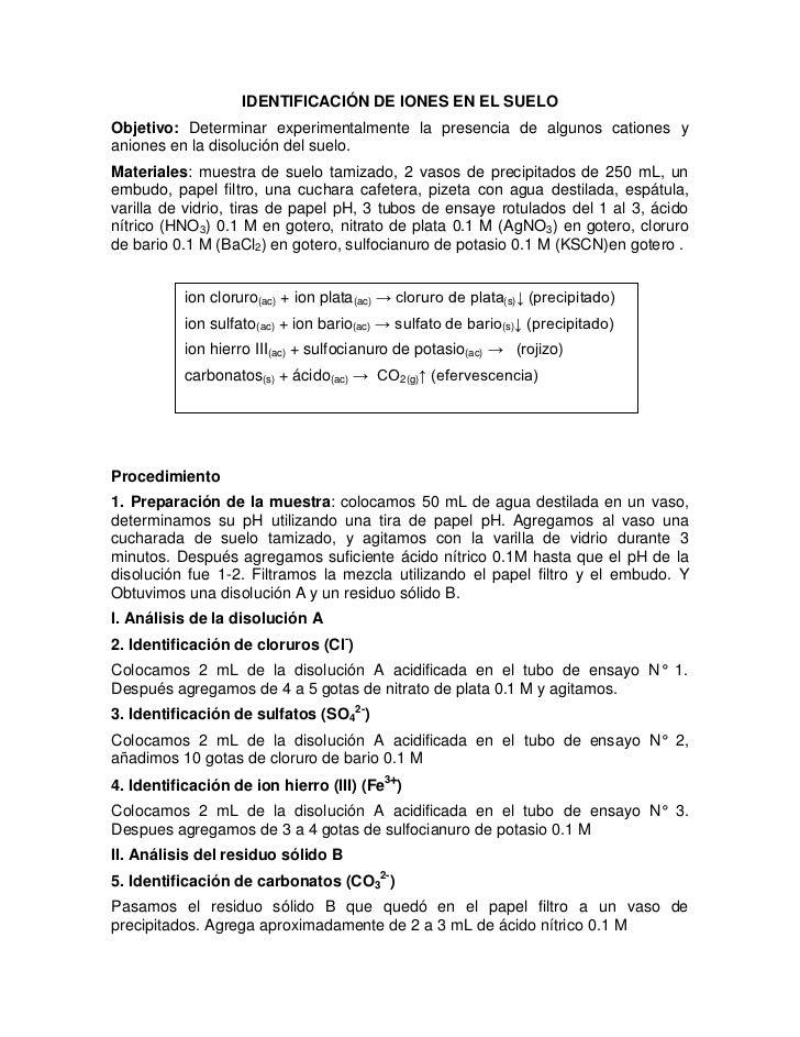 IDENTIFICACIÓN DE IONES EN EL SUELOObjetivo: Determinar experimentalmente la presencia de algunos cationes yaniones en la ...