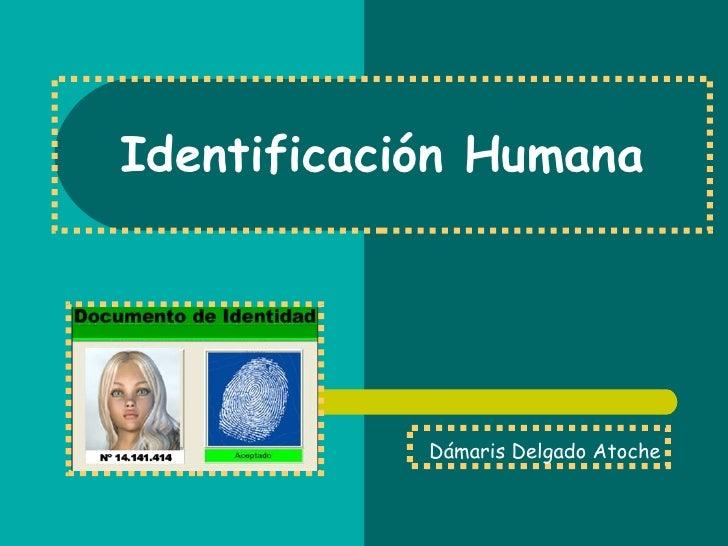 Identificación Humana Dámaris Delgado Atoche