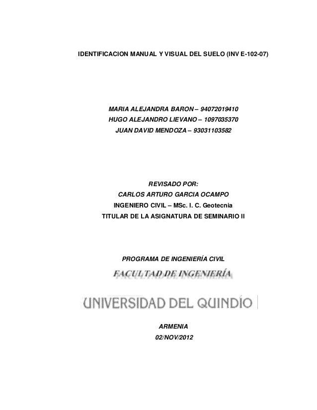 IDENTIFICACION MANUAL Y VISUAL DEL SUELO (INV E-102-07)        MARIA ALEJANDRA BARON – 94072019410        HUGO ALEJANDRO L...