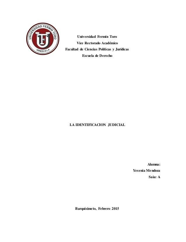 Universidad Fermín Toro Vice Rectorado Académico Facultad de Ciencias Políticas y Jurídicas Escuela de Derecho LA IDENTIFI...