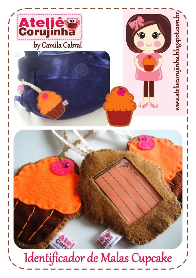 www.ateliecorujinha.blogspot.com.br Identificador de Malas Cupcake by Camila Cabral Ateliê Corujinha