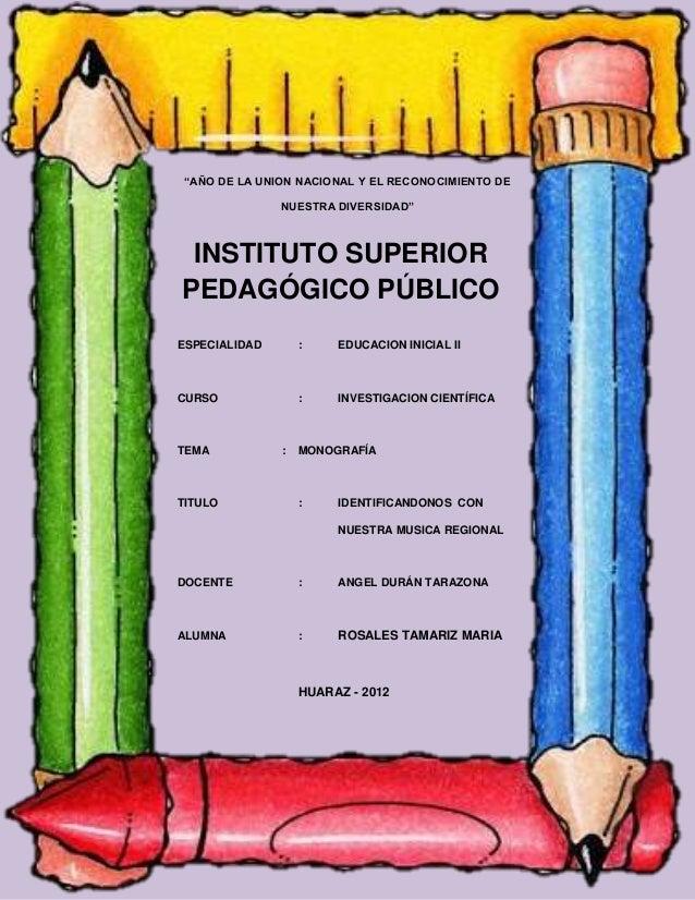"""""""AÑO DE LA UNION NACIONAL Y EL RECONOCIMIENTO DE               NUESTRA DIVERSIDAD"""" INSTITUTO SUPERIORPEDAGÓGICO PÚBLICOESP..."""
