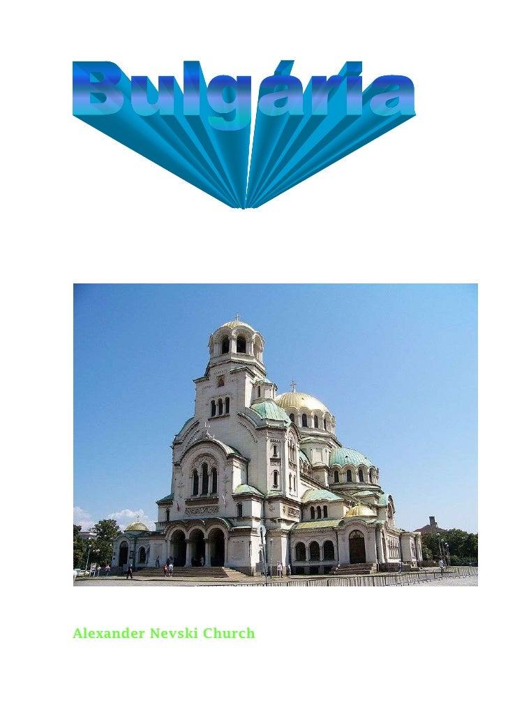 Alexander Nevski Church<br />Identificação do país<br />A Bulgária é composta pelas regiões clássicas da Trácia, Moésia e ...