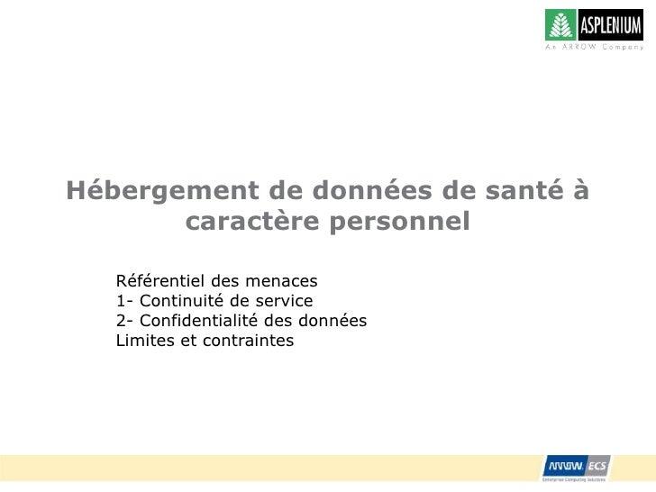 Hébergement de données de santé à caractère personnel<br />Référentiel des menaces<br />1- Continuité de service<br />2- C...