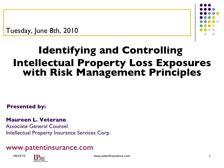 <ul><li>Identifying and Controlling  </li></ul><ul><li>Intellectual Property Loss Exposures with Risk Management Principle...