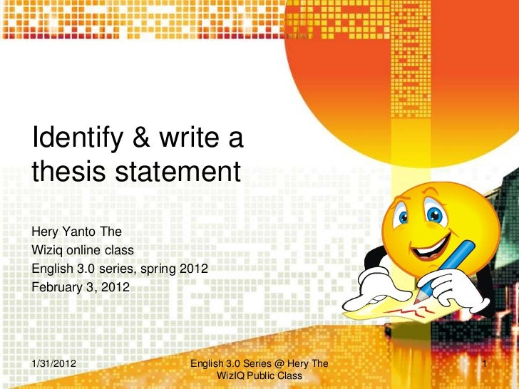 identify the thesis statement The 3-part thesis statement & outline for essays writing a thesis statement is not easy so i've developed this step-by-step guide to help you think about a) what makes a good thesis.