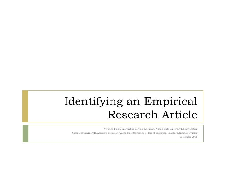 Identifying an Empirical Research Article Veronica Bielat, Information Services Librarian, Wayne State University Library ...