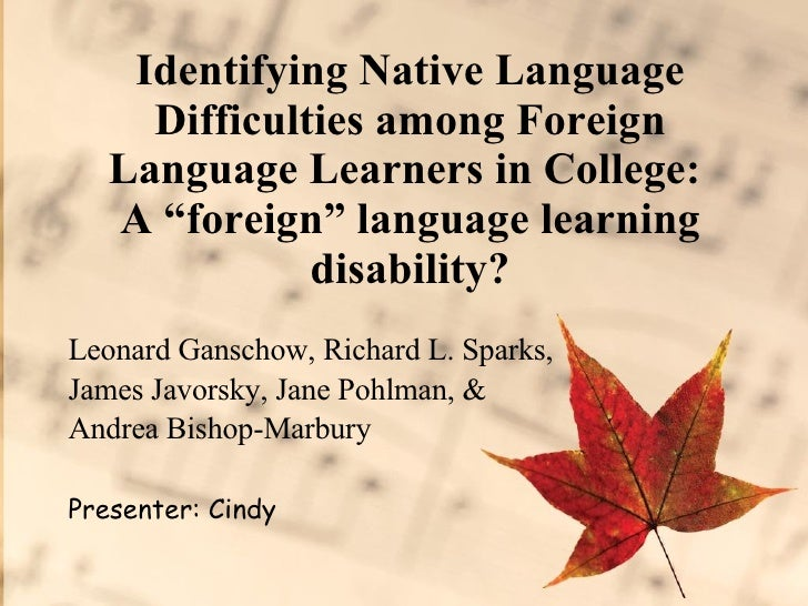 """Identifying Native Language Difficulties Among Foreign Language Learners in College: A """"foreign"""" language learning disabilities?"""