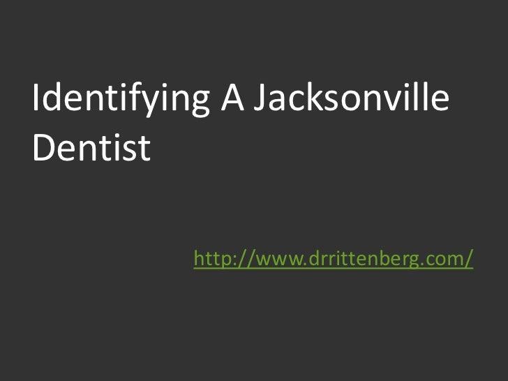 Identifying a jacksonville dentist