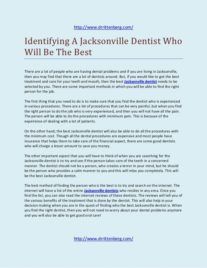 http://www.drrittenberg.com/Identifying A Jacksonville Dentist WhoWill Be The BestThere are a lot of people who are having...