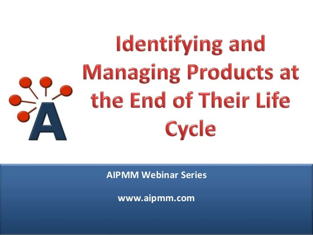 Webcast: Identifying and Managing Products at the End of Their Life Cycle
