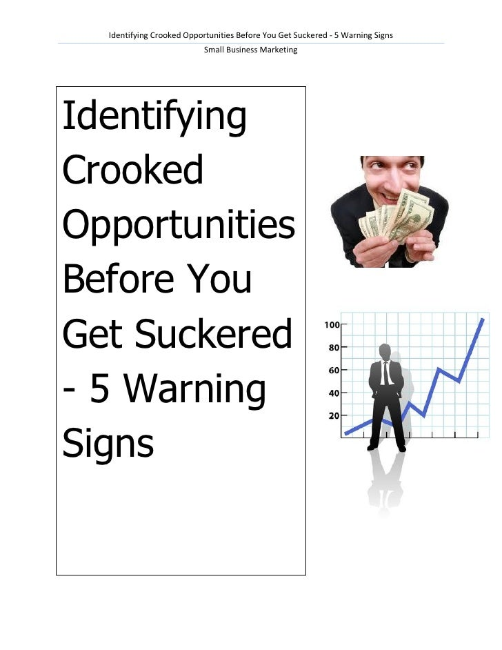 Identifying Crooked Opportunities Before You Get Suckered - 5 Warning Signs                           Small Business Marke...