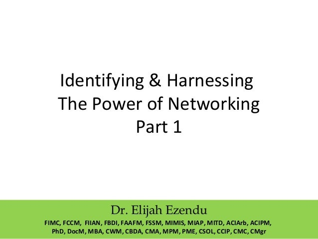 Identifying & Harnessing the Power of Networking Part One