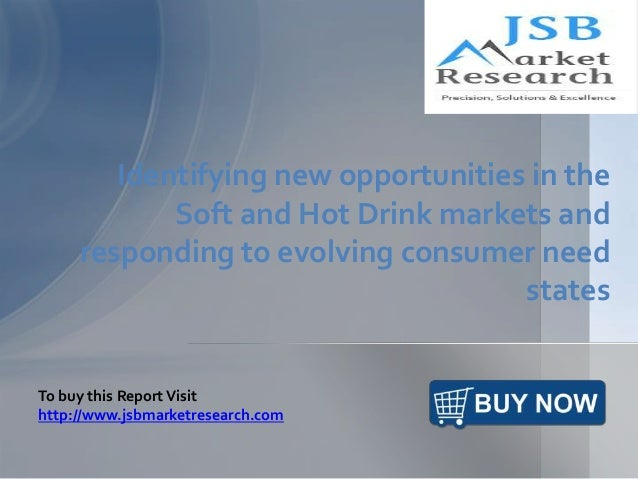 Identifying new opportunities in the Soft and Hot Drink markets and responding to evolving consumer need states To buy thi...