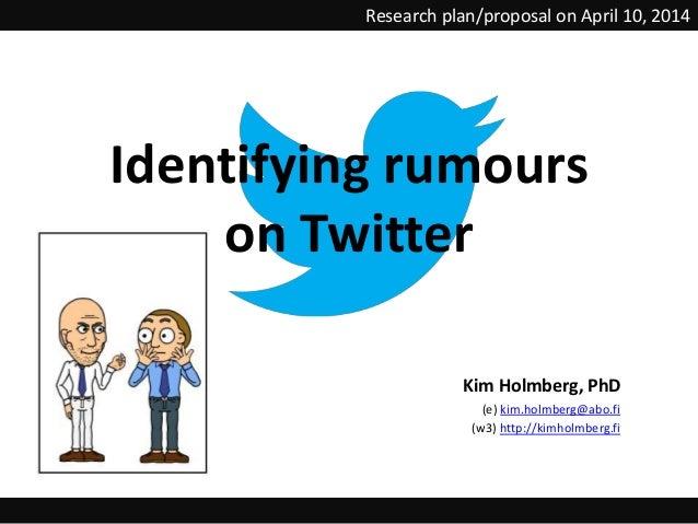 Kim Holmberg, PhD (e) kim.holmberg@abo.fi (w3) http://kimholmberg.fi Research plan/proposal on April 10, 2014 Identifying ...