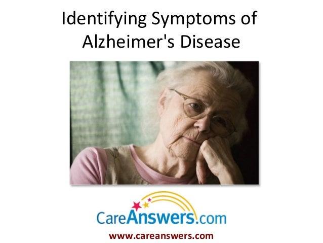 Identifying Symptoms of   Alzheimers Disease     www.careanswers.com