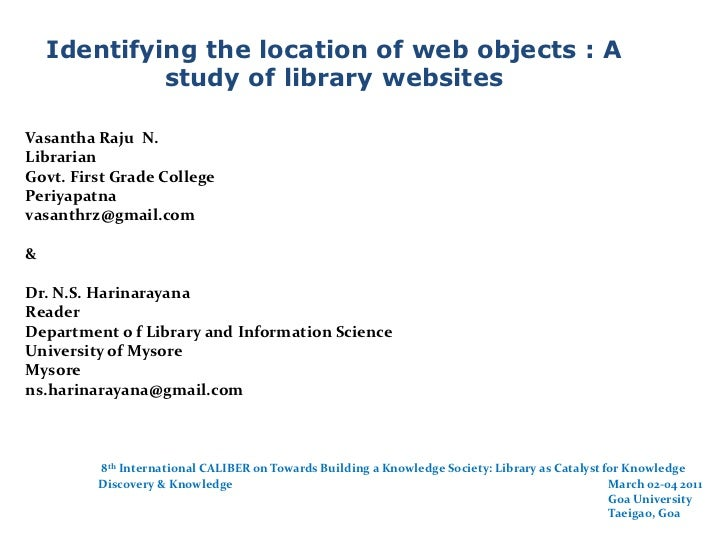 Identifying the location of web objects : A study of library websites<br />Vasantha Raju  N.<br />Librarian <br />Govt. Fi...