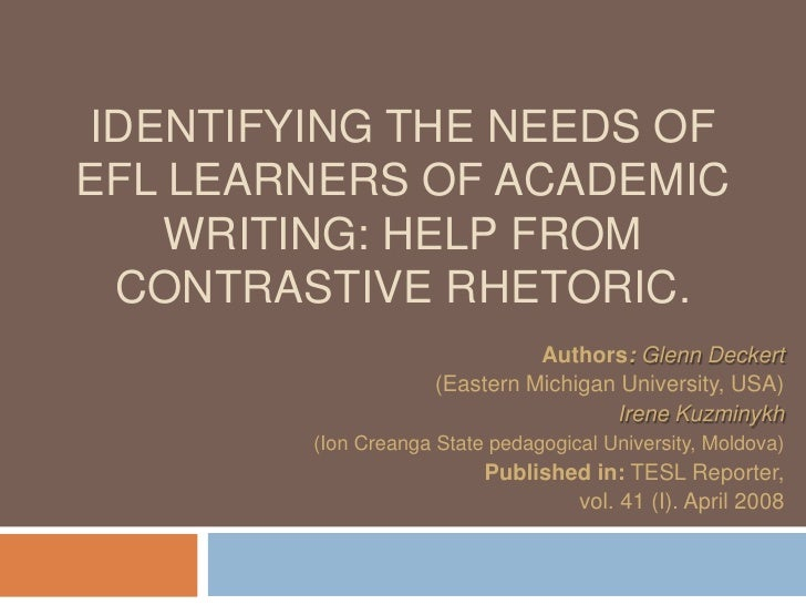 Identifying the Needs of EFL Learners of Academic Writing: Help From Contrastive Rhetoric.<br />Authors: Glenn Deckert<br ...