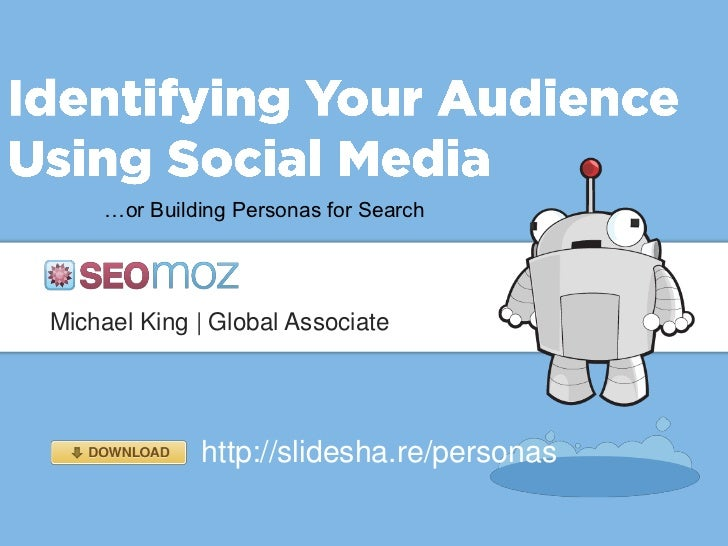 …or Building Personas for SearchMichael King | Global Associate             http://slidesha.re/personas