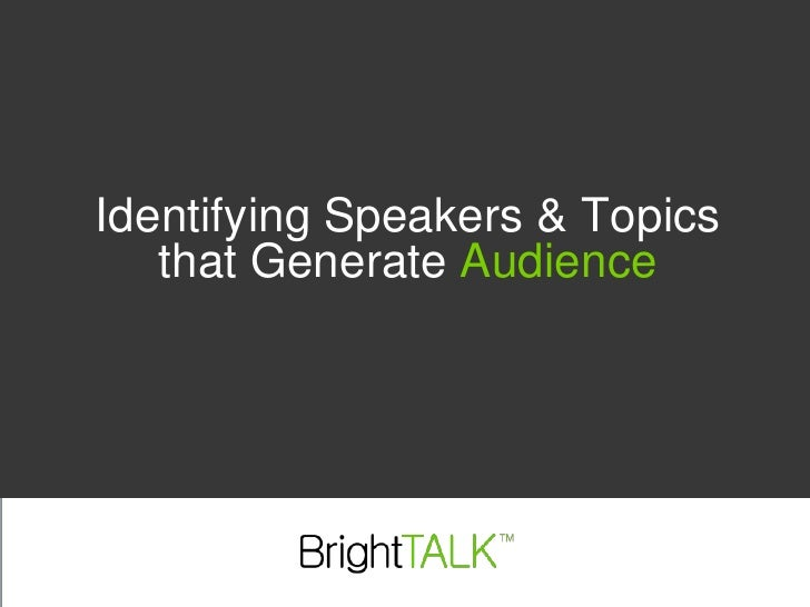 Identifying Speakers and Topics that Generate Audience