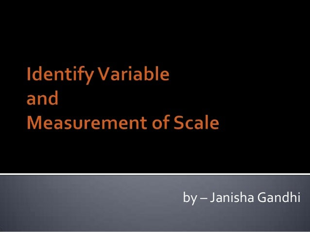 Identify variable and measurement of scale