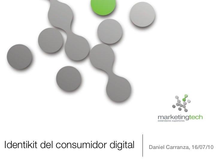 Identikit del Consumidor Digital - Marketing Tech - 2010