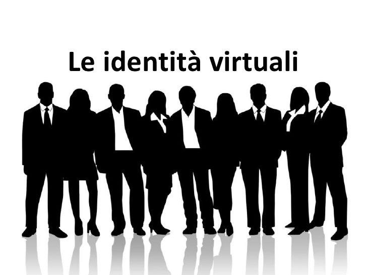 Le identità virtuali