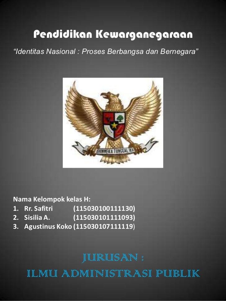 Identitas nasional proses berbangsa dan bernegara