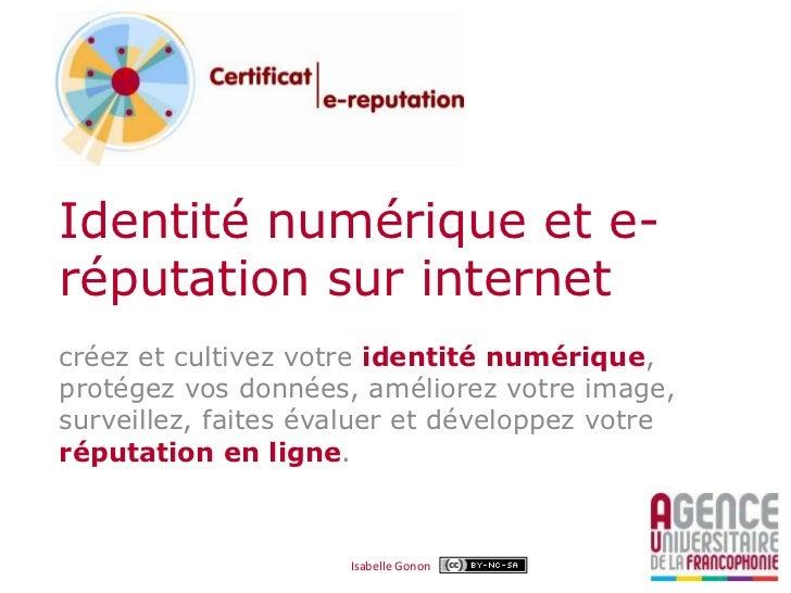 Identité numérique et e-réputation sur internetcréez et cultivez votre identité numérique,protégez vos données, améliorez ...