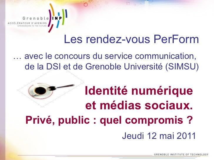 Les rendez-vous PerForm… avec le concours du service communication,  de la DSI et de Grenoble Université (SIMSU)          ...