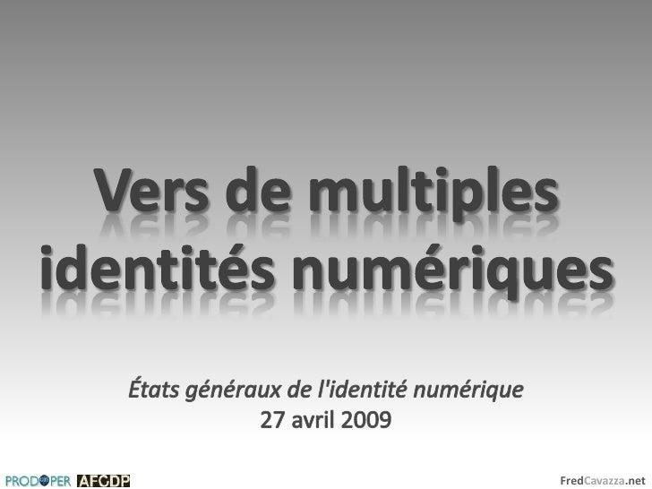 Vers de multiples identités numériques