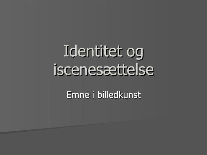Identitet og iscenesættelse p.p