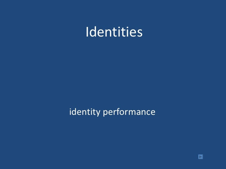 Identities identity performance