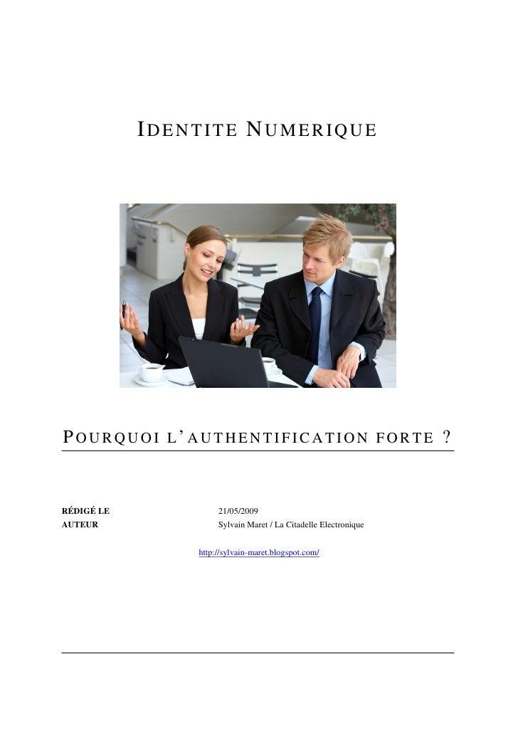 IDENTITE NUMERIQUE     POURQUOI      L'AUTHENTIFICATION FORTE                           ?   RÉDIGÉ LE            21/05/200...