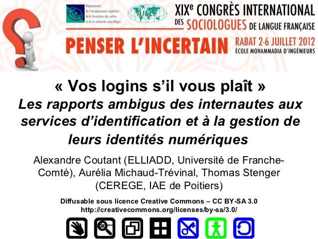 «Vosloginss'ilvousplaît»Les rapports ambigus des internautes auxservices d'identification et à la gestion de       l...