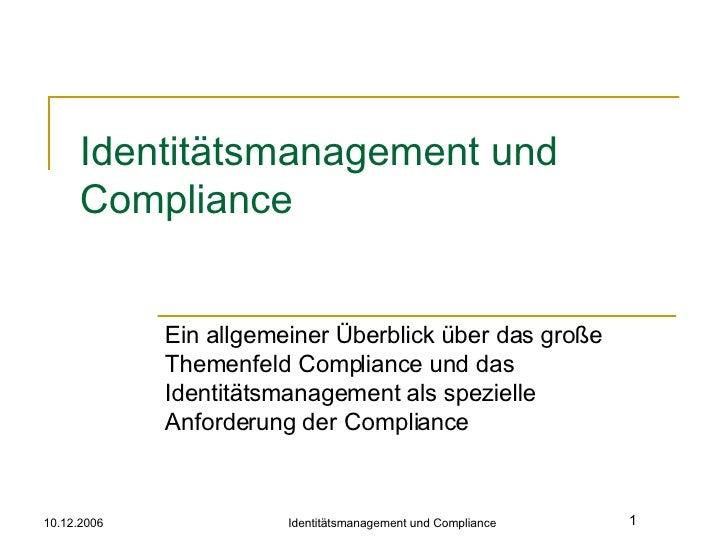 Identitätsmanagement und Compliance Ein allgemeiner Überblick über das große Themenfeld Compliance und das Identitätsmanag...