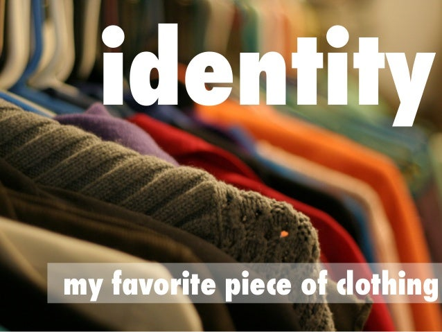 identity my favorite piece of clothing