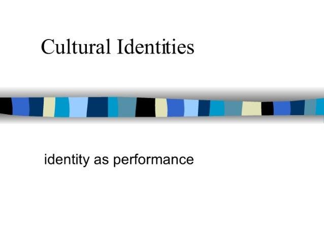 Identity As Performance