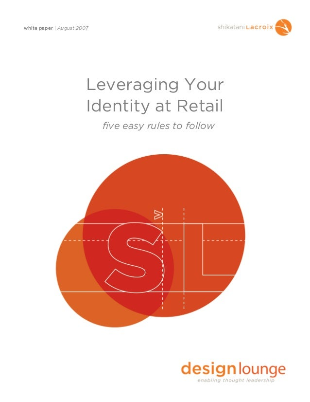 white paper | August 2007Leveraging YourIdentity at Retailfive easy rules to follow