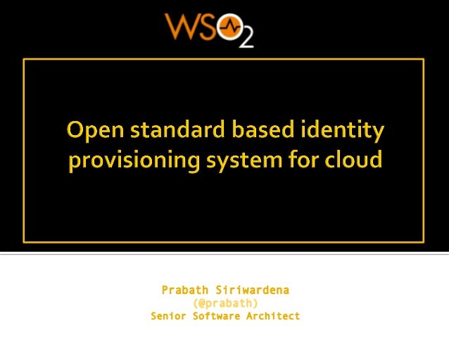 Open Standard Based identity Provisioning System for Cloud