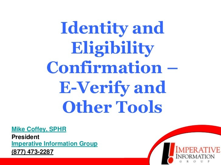 Identity and             Eligibility           Confirmation –            E-Verify and            Other ToolsMike Coffey, S...