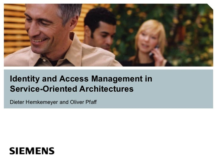 Identity and Access Management in Service Oriented Architectures