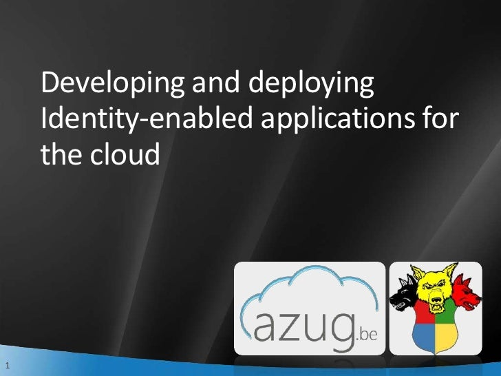 Developing and deploying Identity-enabled applications for the cloud<br />