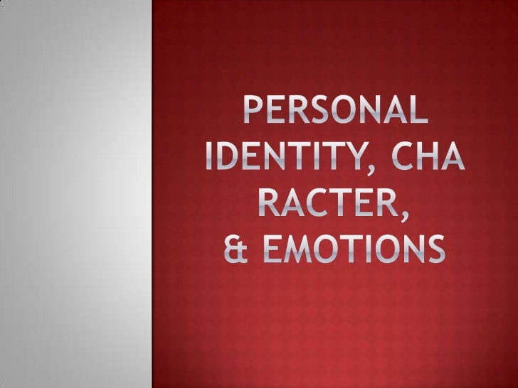 Identity, character, emotions[1]
