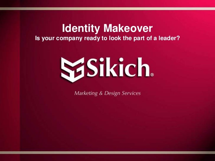 Identity MakeoverIs your company ready to look the part of a leader?