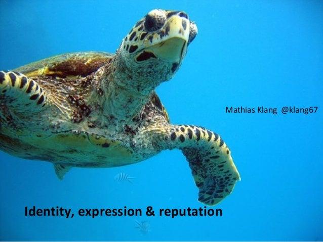 Mathias Klang @klang67Identity, expression & reputation