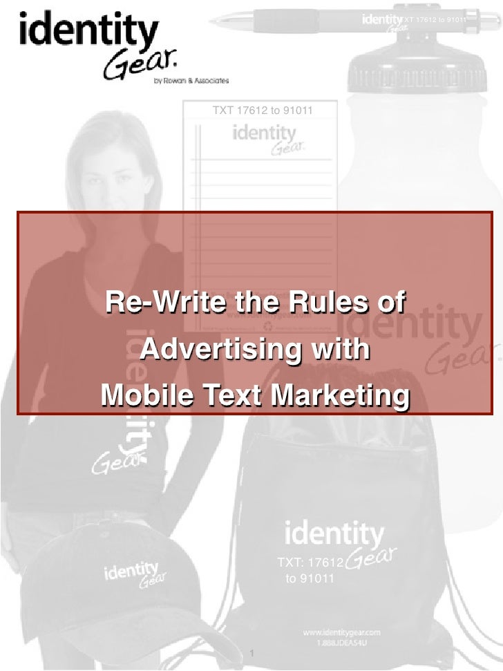 TXT 17612 to 91011            TXT 17612 to 91011     Re-Write the Rules of   Advertising with Mobile Text Marketing       ...
